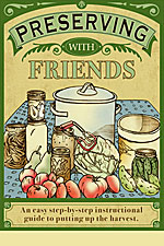 Preserving With Friends by Harriet Fasenfest