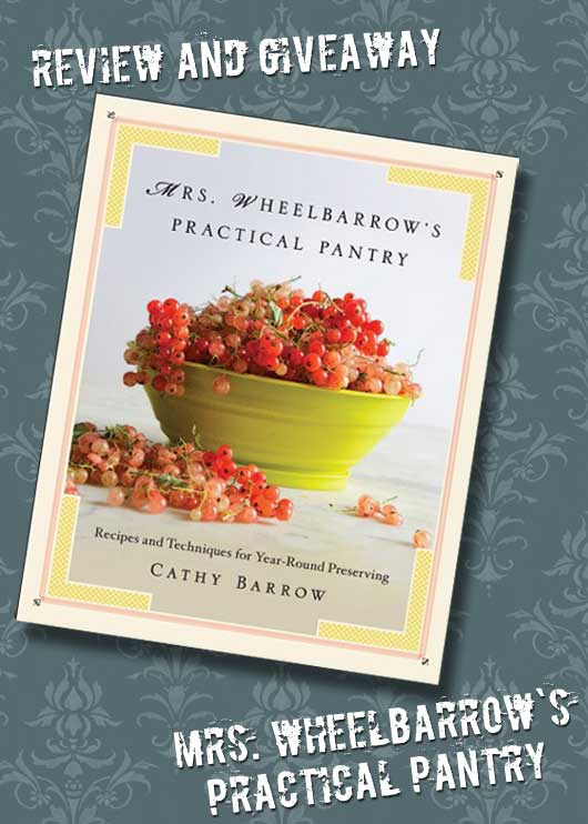 Review and Giveaway: Mrs. Wheelbarrow's Practical Pantry, found on PunkDomestics.com