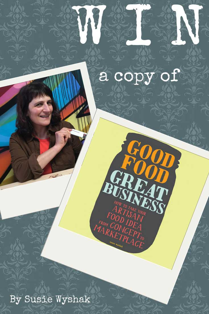 Good Food, Great Business by Susie Wyshak: Review and Giveaway, found on PunkDomestics.com