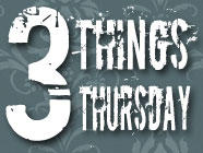 Three Things Thursday found on PunkDomestics.com